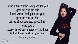 Good For You - Selena Gomez (Lyrics) ft. A$AP Rocky