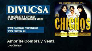 Los Chichos - Amor de Compra y Venta - Divucsa
