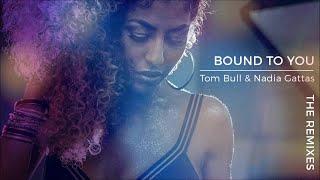 Tom Bull & Nadia Gattas - Bound To You (Laibert Remix)