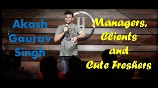 Managers, Clients and Cute Freshers | Standup Comedy | Akash Gaurav Singh (2019)