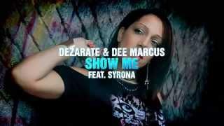 Show Me - Dezarate & Dee Marcus Feat Syrona
