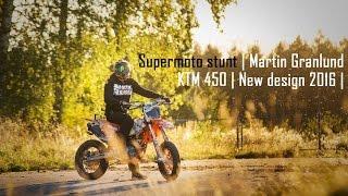 KTM 450 | New design 2016 | Supermoto stunt | Martin Granlund