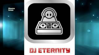 DJ ETERNITY - ELECTRO HOUSE  - OFFICIAL 2014