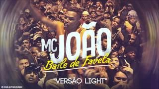 MC João - Baile De Favela (DJ R7) Versão Light Lançamento Oficial 2016