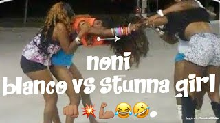 Noni blanco vs stunna girl