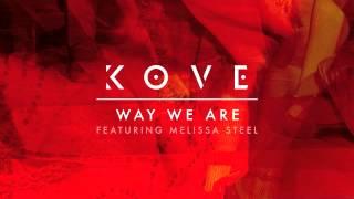 Kove - Way We Are (feat. Melissa Steel)