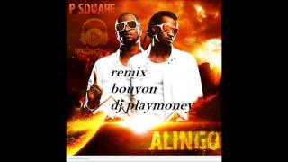 P Square Alingo Remix Bouyon DJ Play Money 2014