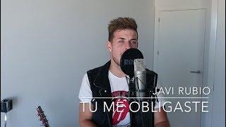 Tú me obligaste - Antonio José ft Cali y el Dandee (COVER Javi Rubio)