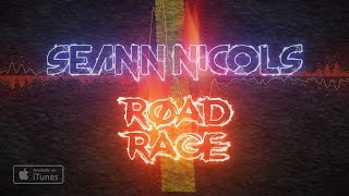 Seann Nicols - Road Rage (Official Lyric Video)