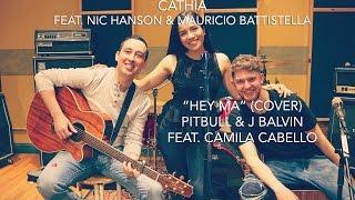 Hey Ma - Pitbull, J Balvin ft. Camila Cabello (Cáthia ft. Nic Hanson, Mauricio Battistella)