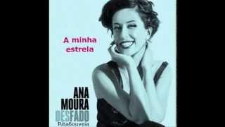 ANA MOURA - A MINHA ESTRELA (new album 'Desfado')