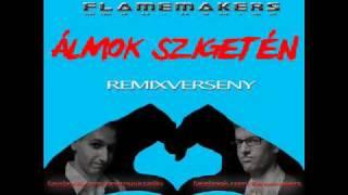Flamemakers - Álmok szigetén (Darkbeat Remix)Remixverseny.wmv