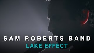 Sam Roberts Band | Lake Effect | Live In Studio