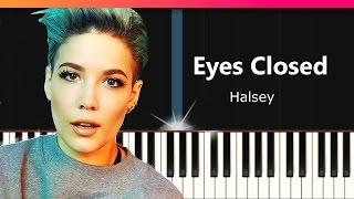 "Halsey - ""Eyes Closed"" Piano Tutorial - Chords - How To Play - Cover"