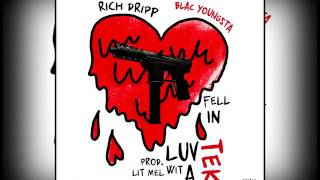 Rich Dripp - Fell In Luv With A Tek (Feat. Blac Youngsta)