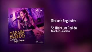 Mariana Fagundes - Só Mais Um Pedido feat Léo Santana [Áudio]