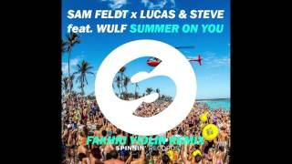 SUMMER ON YOU - Sam Feldt x Lucas & Steve Feat Wulf - Remix By Fakhri Bagus Pratama