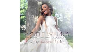 Michelle Williams feat Beyoncé & Kelly Rowland - Say Yes (CJay Swayne Remix)