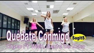 Quedate Conmigo - Chyno Miranda Ft Wisin, Gente De Zona - Zumba with SagitS