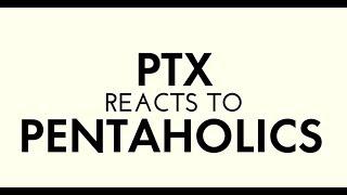 Pentatonix React To Pentaholics
