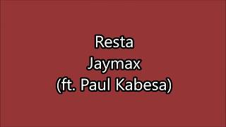 Jaymax - Resta (ft. Paul Kabesa) Paroles (Lyrics)