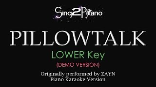 PILLOWTALK (Lower Key - Piano karaoke demo) ZAYN