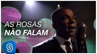 As Rosas Não Falam - Alexandre Pires [DNA Musical] (Vídeo Oficial)