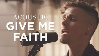 Give Me Faith | Acoustic | Elevation Worship width=