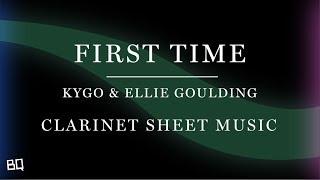 First Time - Kygo & Ellie Goulding (Clarinet Sheet Music)