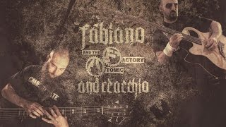 Fabiano Andreacchio and The Atomic Factory / End of Abomination (feat. Jeff Hughell)