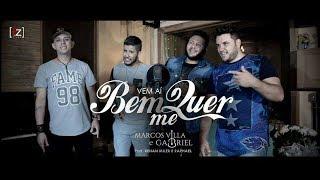 Bem Me Quer | Marcos Villa e Gabriel - feat. Renan Miler e Raphael | Clipe Oficial 2017