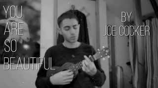 You Are So Beautiful // Joe Cocker // Ukulele Cover By Roy Ungar