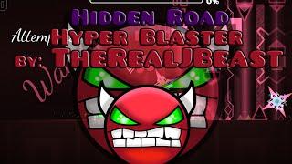 Hidden Road Hyper Blaster 100% Demon Geometry Dash 2 0