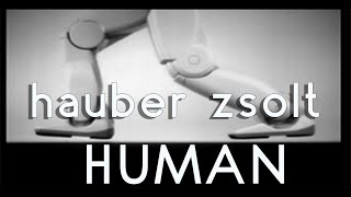 Hauber Zsolt - Human (Official video) SD