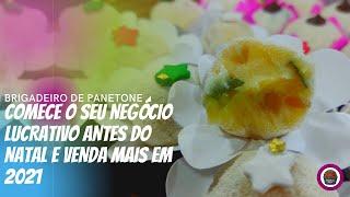 BRIGADEIRO DE PANETONE | COMECE O SEU NEGÓCIO LUCRATIVO ANTES DO NATAL E VENDA MAIS EM 2021