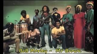 BoB Marley   Mr Brown