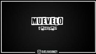 • MUEVELO • J MASTERMIX • Dj Eliias Gmz ⚡