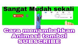 Tutorial | Cara menambahkah animasi tombol subscribe pada video