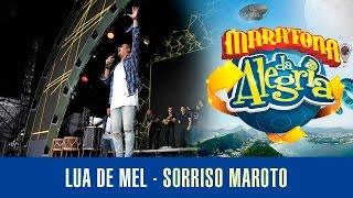 Lua de Mel - Sorriso Maroto (Maratona da Alegria)