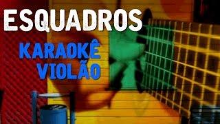 Esquadros - Adriana Calcanhoto - Karaokê com Violão