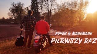 Popek & MaroMaro - Pierwszy Raz