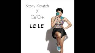 Scory Kovitch - Le Le (Ft. Ce'Cile) - audio