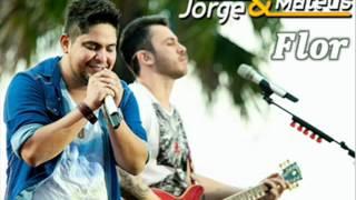 Jorge e Mateus - Flor [Oficial]