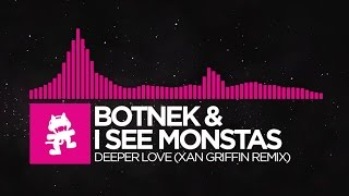 [Drumstep] - Botnek & I See MONSTAS - Deeper Love (Xan Griffin Remix) [Monstercat EP Release]