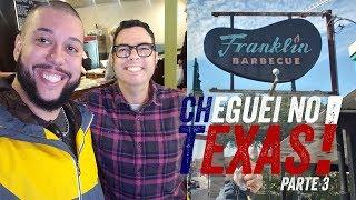 CHEGUEI NO TEXAS - PARTE 3 DE 4