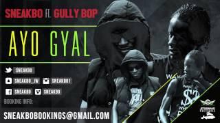 SNEAKBO & GULLY BOP - AYO GYAL