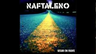 Naftaleno - Seguir em Frente
