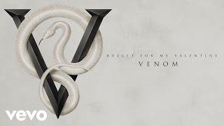 Bullet For My Valentine - Venom (Audio)