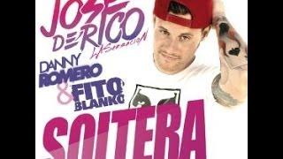 Jose De Rico Ft. Danny Romero & Fito Blanko - Soltera (Dj Franxu & Dj Nev Extended Edit)