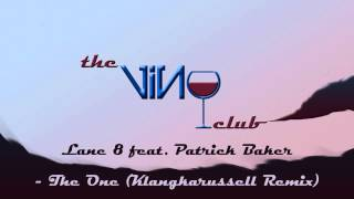 Lane 8 feat Patrick Baker - The One Klangkarussell Remix